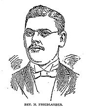 """A drawing of an unsmiling man in a formal suit and bow-tie faces the reader. His hair is parted on his left side, he has a neatly-trimmed full mustache, and is wearing small, wire-framed eyeglasses with oval lenses. Underneath the image are the words """"Rev. M. Friedlander."""", all in capital letters."""