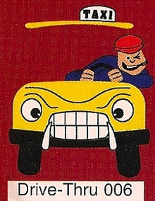 """A cartoon-style illustration of a man driving a taxi.  The man has a cigar and is winking, and the taxi has an angry face.  The text """"Drive-Thru 006"""" appears at the bottom of the image."""