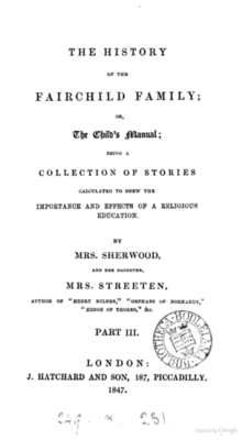 """Page reads """"The History of the Fairchild Family; or, The Child's Manual; Being a Collection of Stories Calculated to Shew the Importance and Effects of a Religious Education. By Mrs. Sherwood, and her daughter, Mrs. Streeten, author of """"Henry Milner"""", """"Orphan of Normandy,"""" """"Hedge of Thorns"""", &c. Part III. London: J. Hatchard and Son, 187, Piccadilly. 1847."""""""
