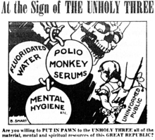 """Black-and-white political cartoon of a leering skull menacing a doll-holding little girl whose back is supported by an arm tagged """"UNINFORMED PUBLIC"""". Nearby bones hold three large balls labeled """"FLUORIDATED WATER"""", """"POLIO MONKEY SERUMS"""", and """"MENTAL HYGIENE etc."""" The cartoon is entitled """"At the Sign of THE UNHOLY THREE"""", signed """"B. SMART"""", and captioned """"Are you willing to PUT IN PAWN to the UNHOLY THREE all of the material, mental, and spiritual resources of this GREAT REPUBLIC?"""""""