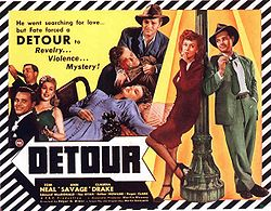 """Movie poster with a border of diagonal black and white bands. On the upper right is a tagline: """"He went searching for love...but fate forced a DETOUR to Revelry...Violence...Mystery!"""" The image is a collage of stills: a man playing the clarinet; a smiling man and woman in evening dress; the same man, with a horrified expression, holding the body of another man with a bloody head injury; the body of a woman, asleep or dead, splayed out over the end of a bed, a telephone beside her; leaning against either side of a lamppost, the same man a third time, wearing a green suit and tie and holding a cigarette, and a woman wearing a knee-length red dress and black pumps, smoking. Credits at the bottom feature the names of three actors: Tom Neal, Ann Savage, and Claudia Drake."""